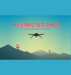Do not use drones to fly into restricted areas vector