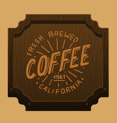 Coffee signboard for cafe or restaurant engraved vector