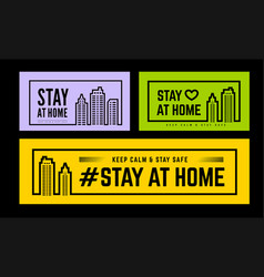 stay at home and safe set warning graphic vector image