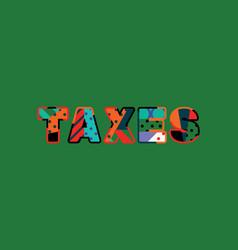 Taxes concept word art vector
