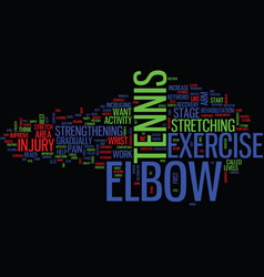 Tennis elbow exercise text background word cloud vector