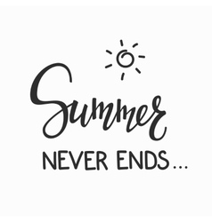 Summer never ends quotes lettering vector image vector image