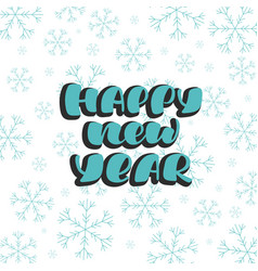 happy new year - handmade lettering vector image