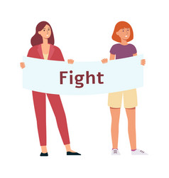 two women stand holding protest placard with fight vector image