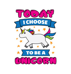 unicorn quote and saying vector image