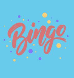 bingo lettering phrase for postcard banner flyer vector image