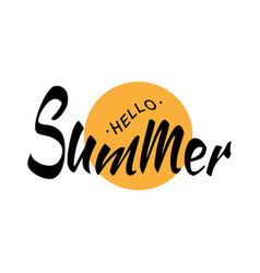 black lettering hello summer and yellow sun circle vector image vector image