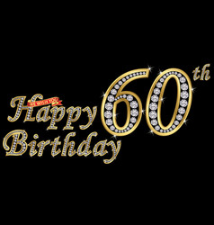 60 years happy birthday golden sign with diamonds vector image