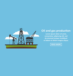 oil and gas production banner horizontal concept vector image