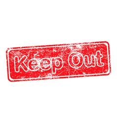 Keep out red grunge rubber stamp vector