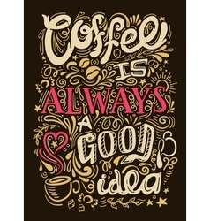 Coffee Quote Lettering vector image
