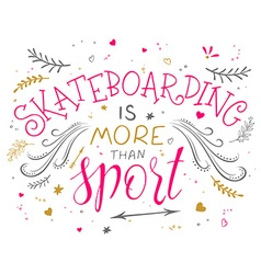 hand drawing lettering phrase - skateboarding is vector image