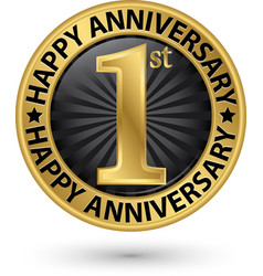 Happy 1st year anniversary gold label vector