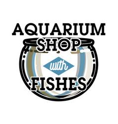 color vintage aquarium shop emblem vector image
