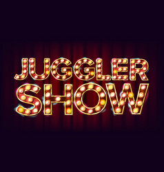 Juggler show banner sign for festival vector