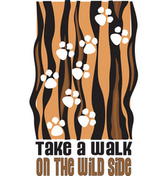 Walk on the wild side vector