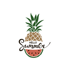 hello summer lettering with pineapple and watermel vector image