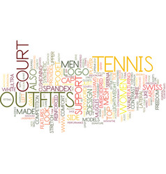 tennis outfits text background word cloud concept vector image