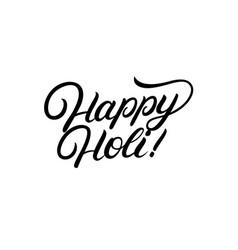 happy holi hand written lettering vector image vector image