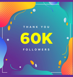 60k or 60000 followers thank you colorful vector