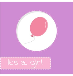 Baby shower card with pink balloon Its a girl vector