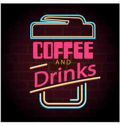 coffee and drinks coffee cup neon background vector image