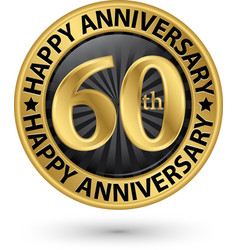 Happy 60th years anniversary gold label vector