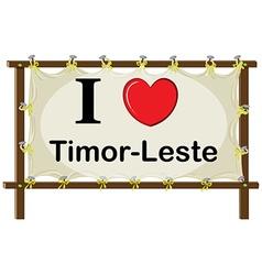 I love Timor Leste sign vector image