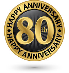Happy 80th years anniversary gold label vector
