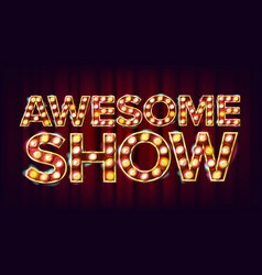 awesome show banner sign for festival vector image vector image