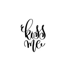 kiss me hand lettering inscription love letters vector image