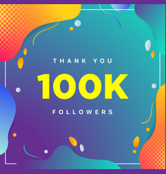 100k or 100000 followers thank you colorful vector