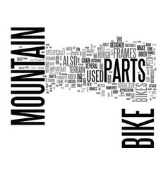 basic parts for mountain bikes text word cloud vector image