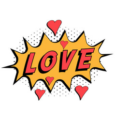 Comic book word love with hearts pop art style vector