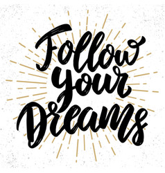 follow your dreams lettering phrase design vector image