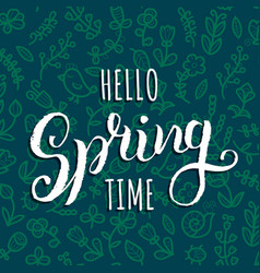 hello spring time background hand vector image
