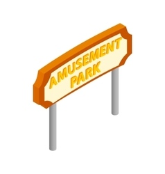 Amusement park road sign isometric 3d icon vector image