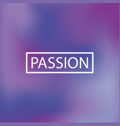 blurred background passion vector image