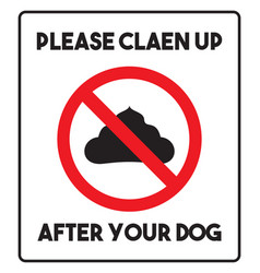 clean up after your dog sign vector image