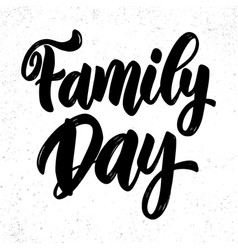 family day lettering phrase for poster card banner vector image