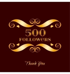 gold 500 followers badge over brown vector image