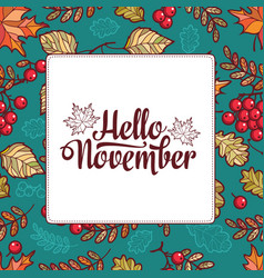 Hello november autumn leaf ornamental frame vector