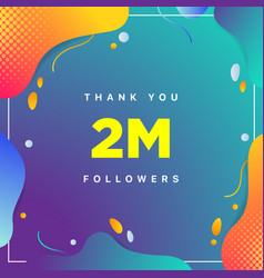 2m or 2000000 followers thank you colorful vector