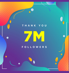 7m or 7000000 followers thank you colorful vector