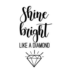 shine bright like a diamond lettering vector image