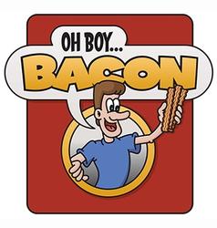 Oh Boy Bacon design vector image vector image