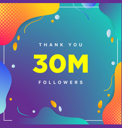 30m or 30000000 followers thank you colorful vector
