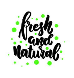 fresh and natural lettering phrase for postcard vector image