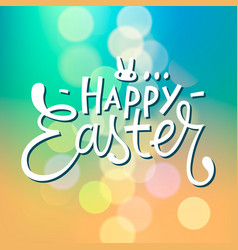 happy easter typographical blurred background vector image