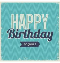 Vintage retro happy birthday card with fonts vector image vector image